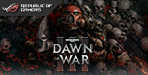 ASUS Dawn of War 3