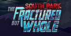 SouthPark: Fractured But Whole